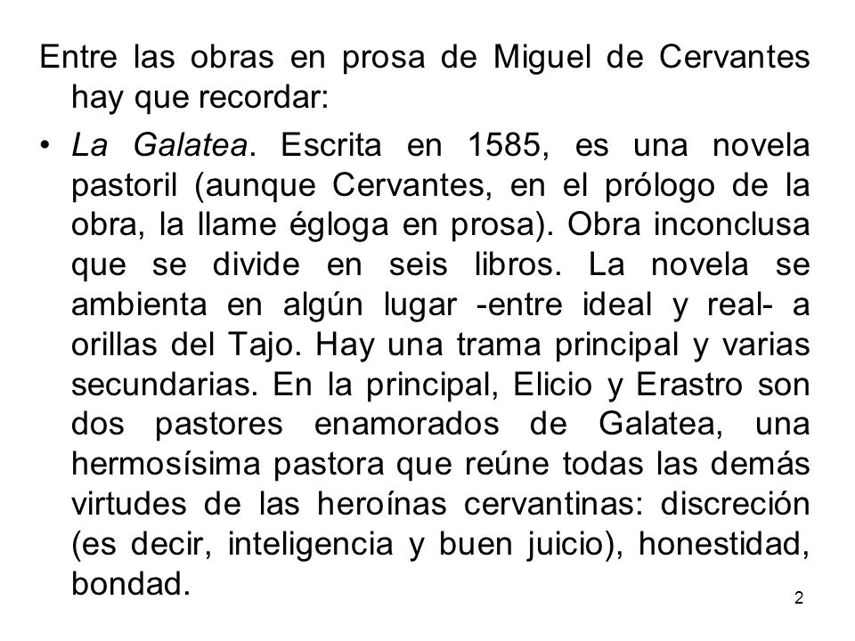 Entre las obras en prosa de Miguel de Cervantes hay que recordar: