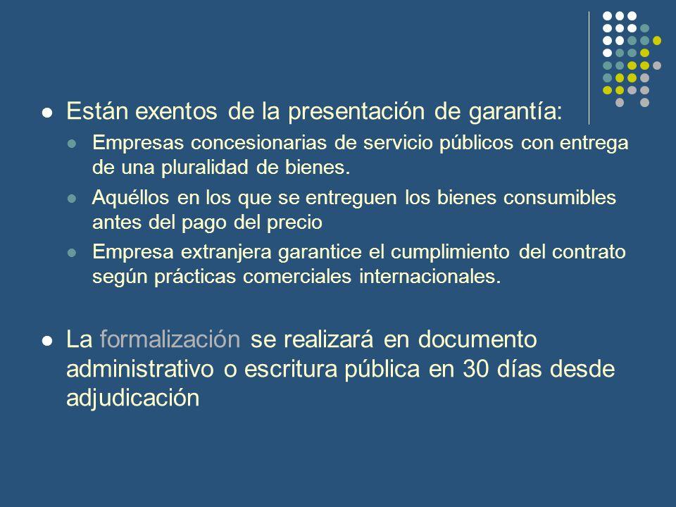 Están exentos de la presentación de garantía: