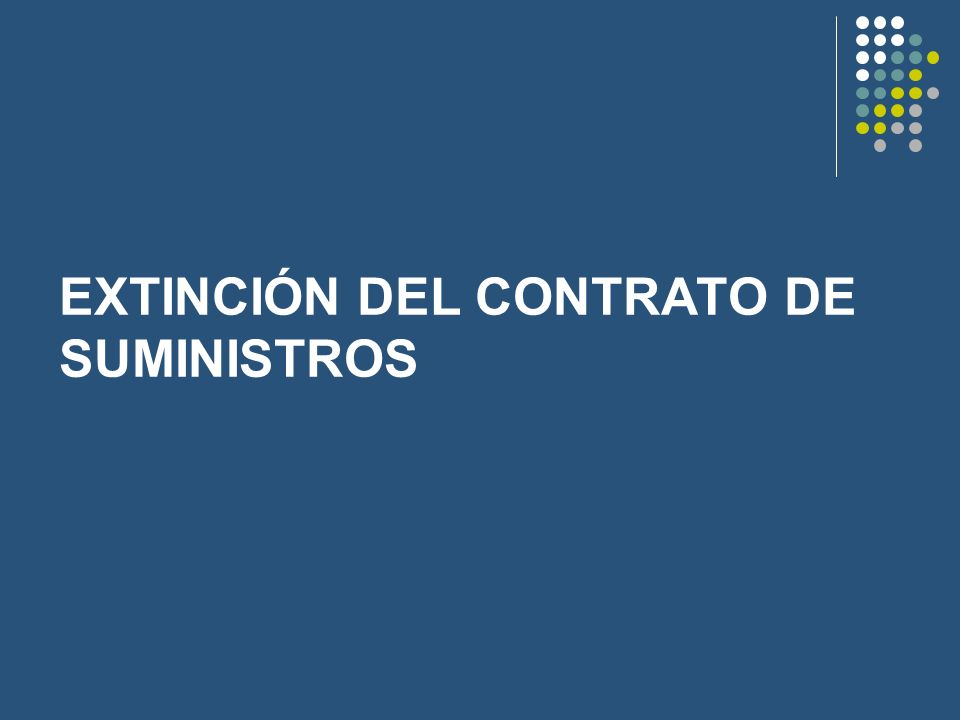 EXTINCIÓN DEL CONTRATO DE SUMINISTROS