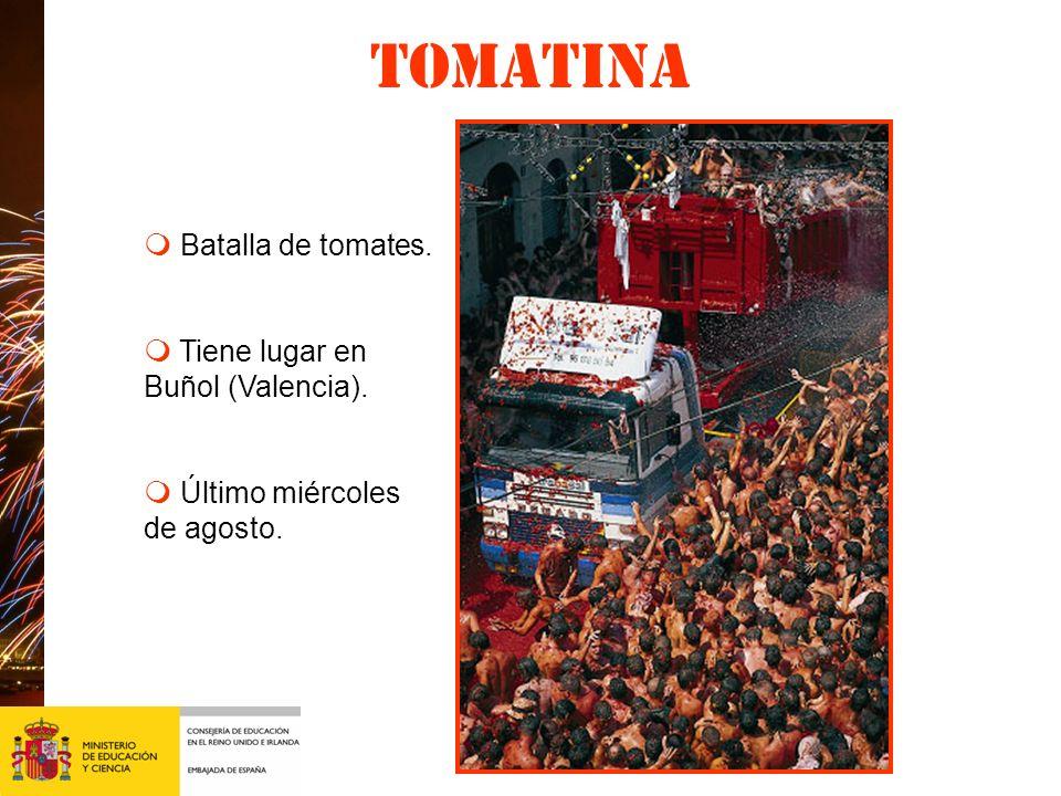 Tomatina m Batalla de tomates. m Tiene lugar en Buñol (Valencia).