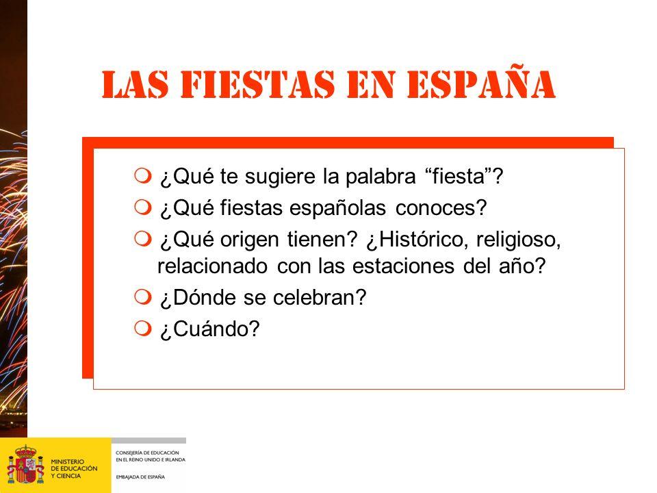 Las fiestas en España m ¿Qué te sugiere la palabra fiesta