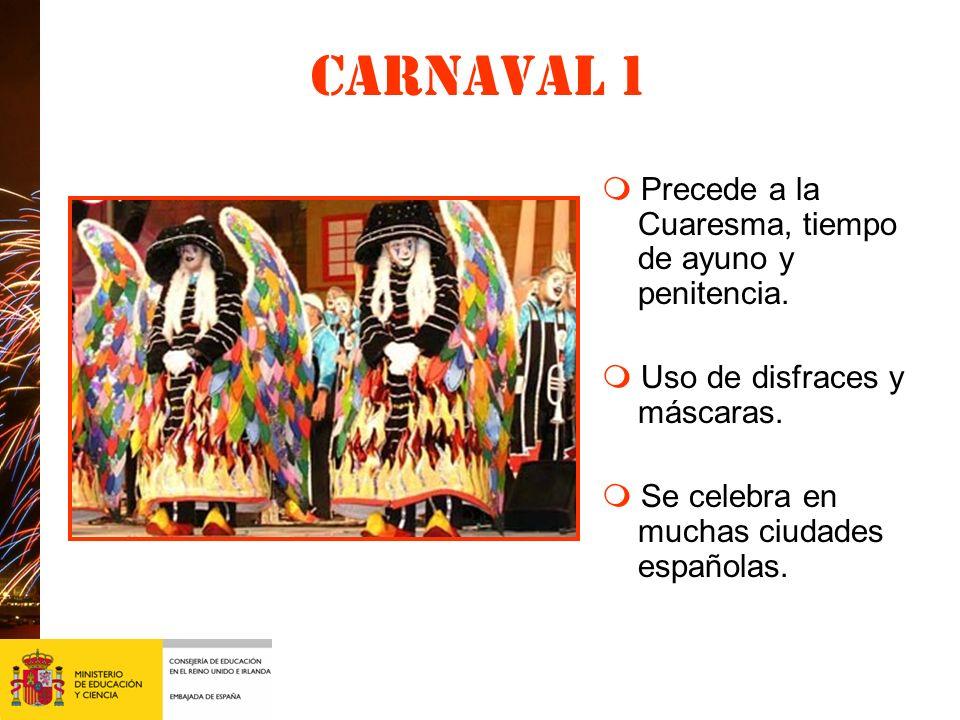 Carnaval 1 m Precede a la Cuaresma, tiempo de ayuno y penitencia.