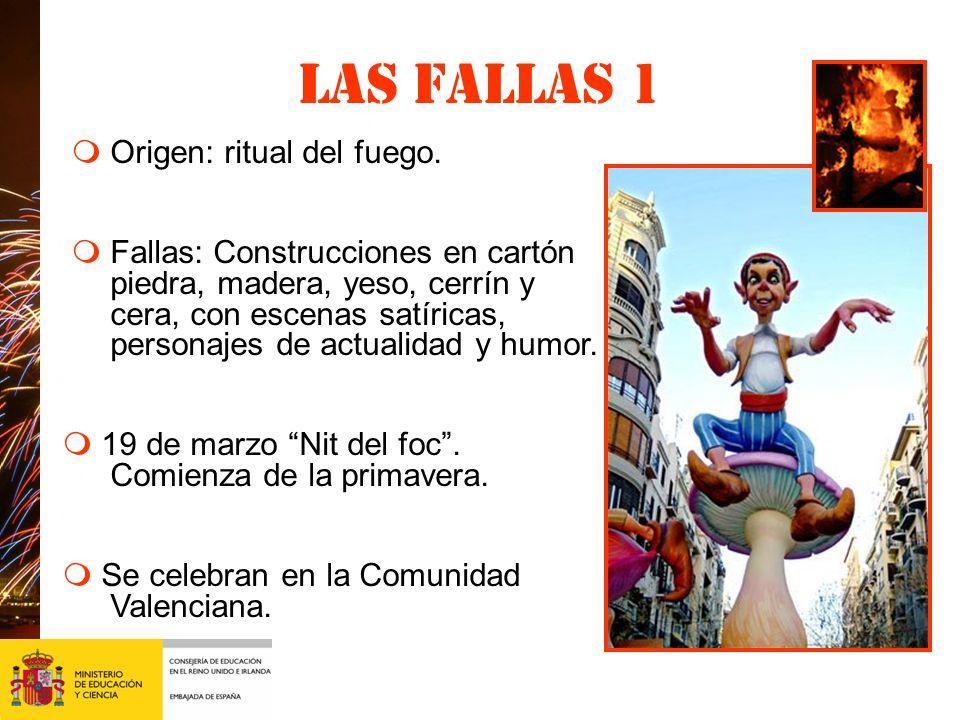 Las fallas 1 m Origen: ritual del fuego.