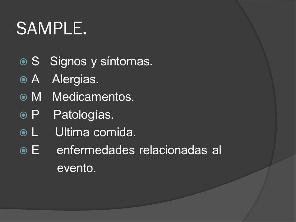 SAMPLE. S Signos y síntomas. A Alergias. M Medicamentos. P Patologías.