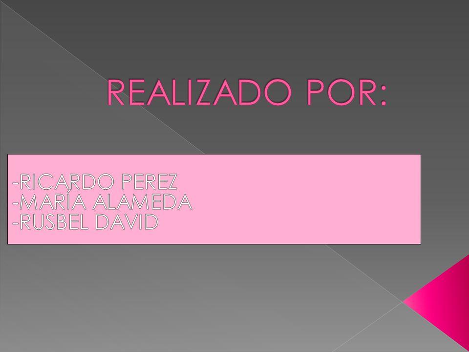 -RICARDO PEREZ -MARÍA ALAMEDA -RUSBEL DAVID