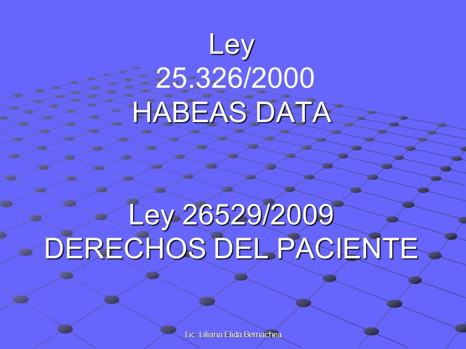 Ley 25.326/2000 HABEAS DATA Ley 26529/2009 DERECHOS DEL PACIENTE