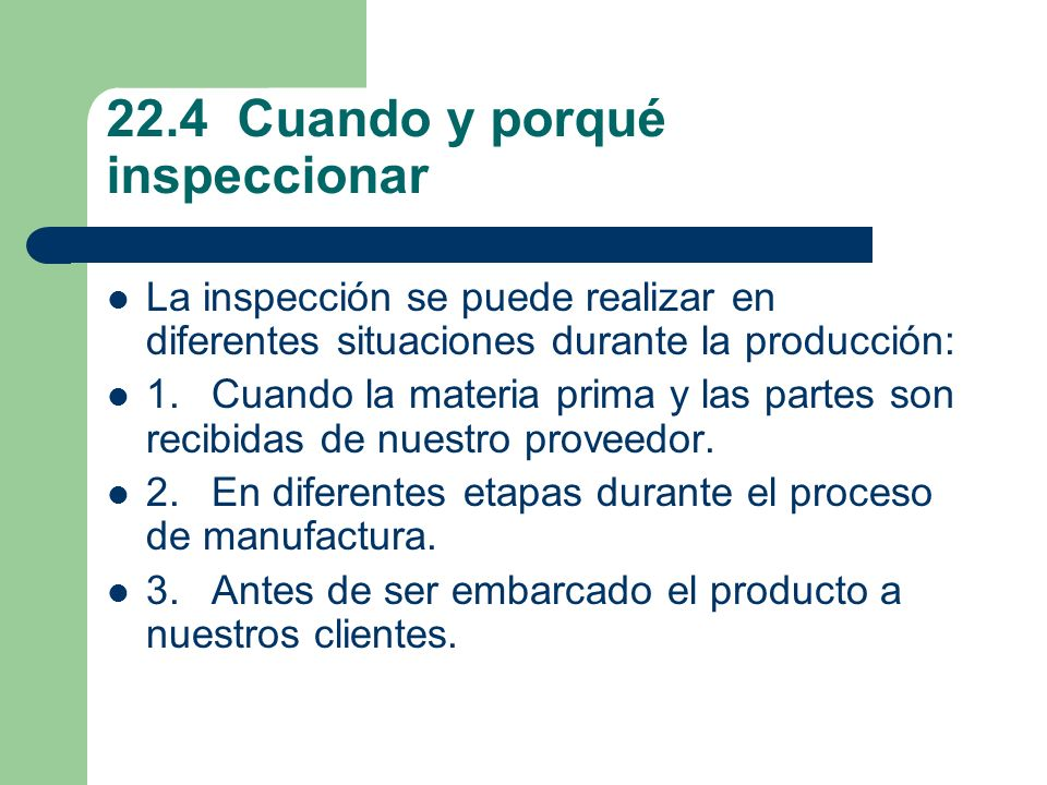 22.4 Cuando y porqué inspeccionar