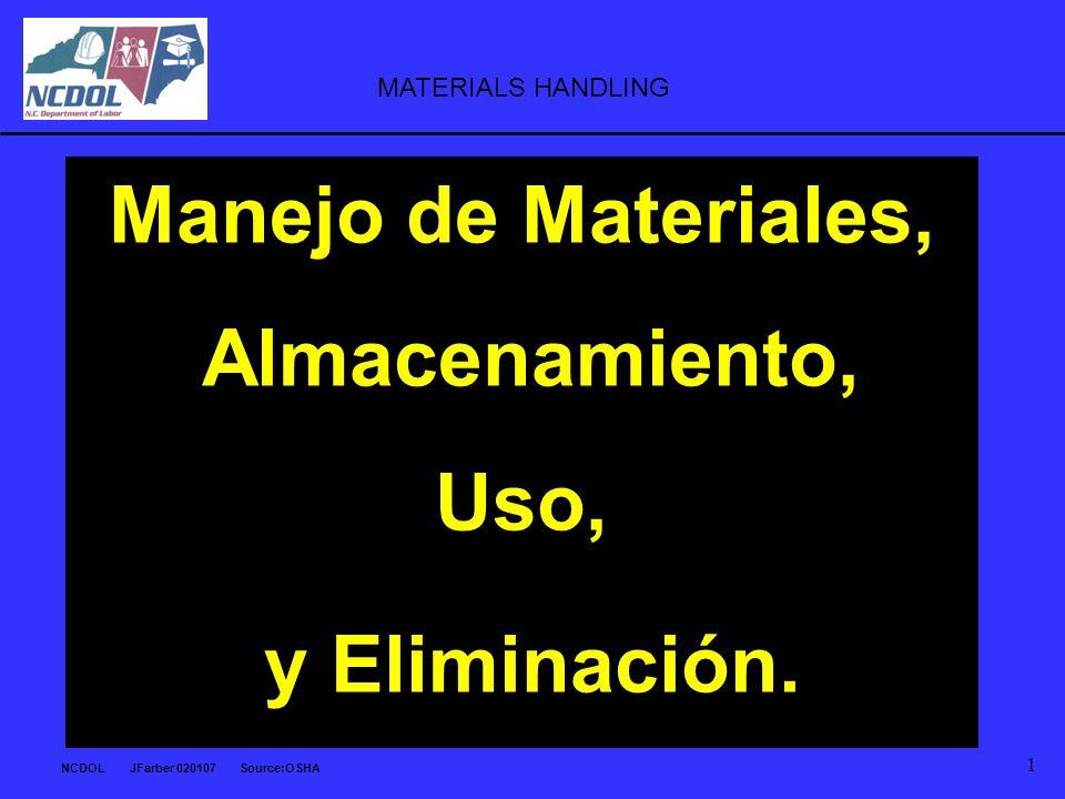 Manejo de Materiales, Almacenamiento, Uso, y Eliminación.