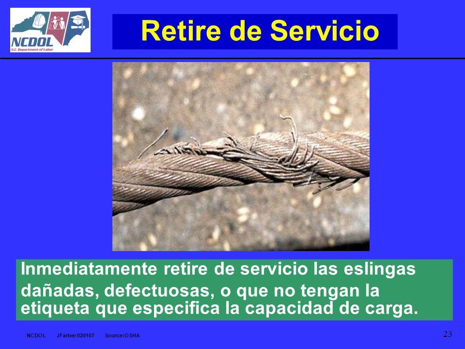 Retire de Servicio Inmediatamente retire de servicio las eslingas