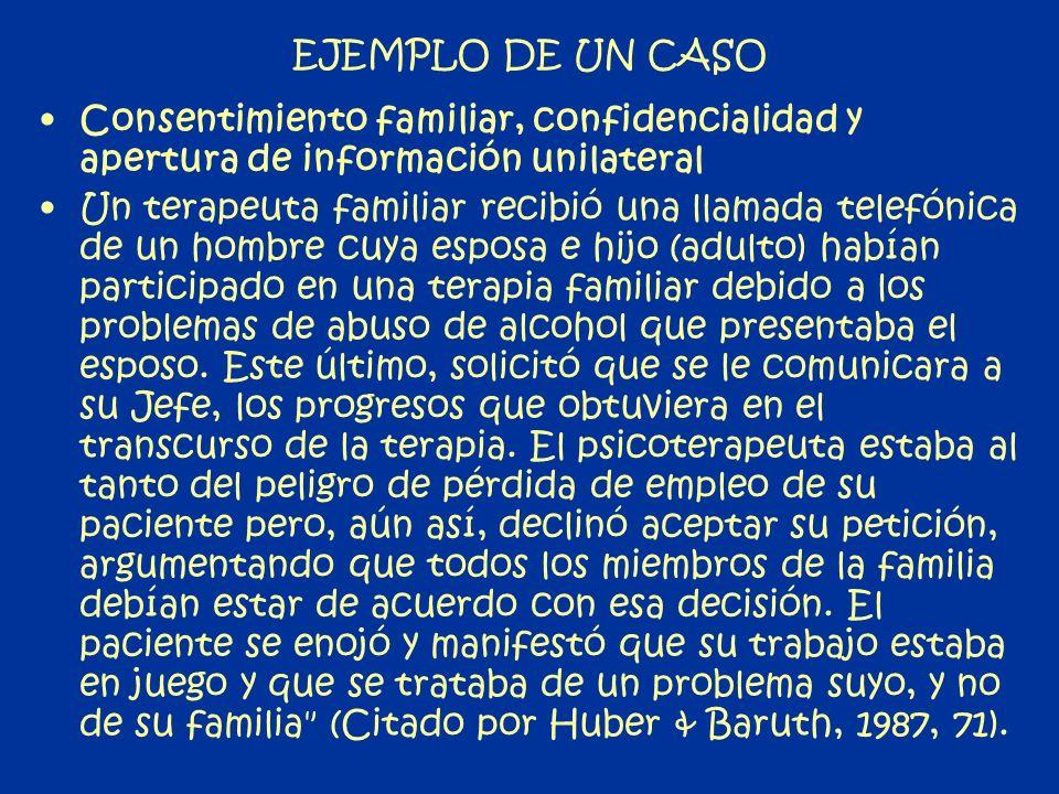 EJEMPLO DE UN CASO Consentimiento familiar, confidencialidad y apertura de información unilateral.