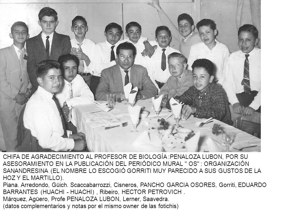 CHIFA DE AGRADECIMIENTO AL PROFESOR DE BIOLOGÍA :PENALOZA LUBON, POR SU ASESORAMIENTO EN LA PUBLICACIÓN DEL PERIÓDICO MURAL OS : ORGANIZACIÓN SANANDRESINA (EL NOMBRE LO ESCOGIÓ GORRITI MUY PARECIDO A SUS GUSTOS DE LA HOZ Y EL MARTILLO).