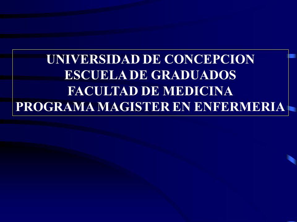 UNIVERSIDAD DE CONCEPCION PROGRAMA MAGISTER EN ENFERMERIA