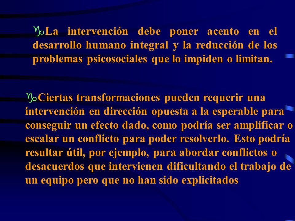 La intervención debe poner acento en el desarrollo humano integral y la reducción de los problemas psicosociales que lo impiden o limitan.