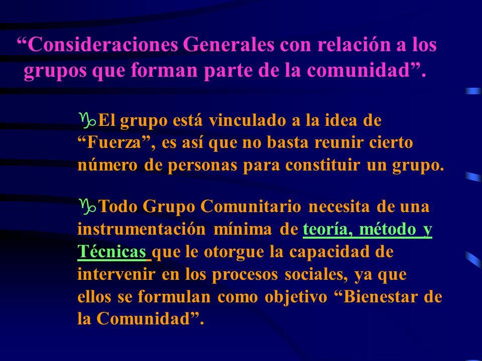 Consideraciones Generales con relación a los grupos que forman parte de la comunidad .