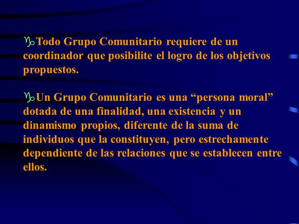 Todo Grupo Comunitario requiere de un coordinador que posibilite el logro de los objetivos propuestos.
