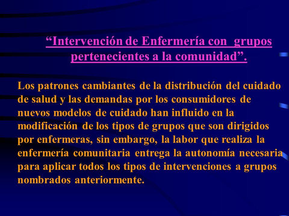 Intervención de Enfermería con grupos pertenecientes a la comunidad .