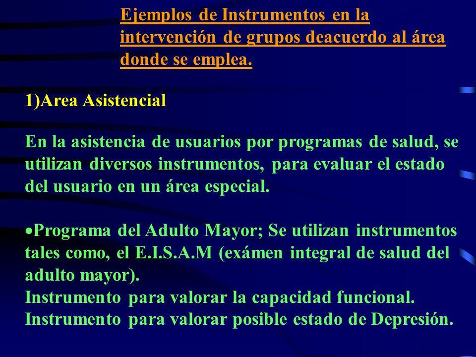 Ejemplos de Instrumentos en la intervención de grupos deacuerdo al área donde se emplea.