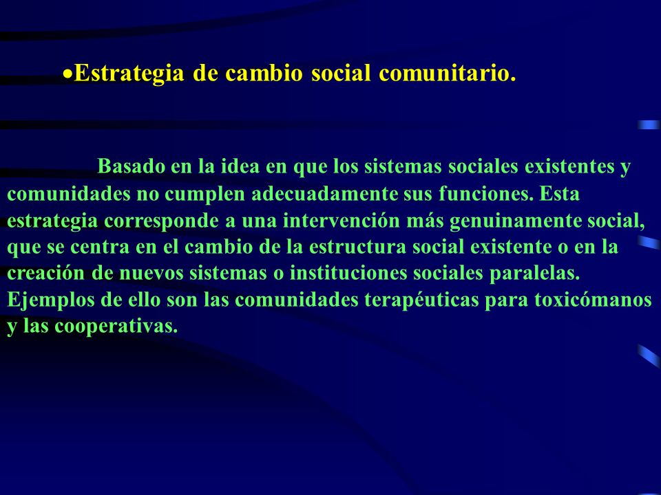 Estrategia de cambio social comunitario.