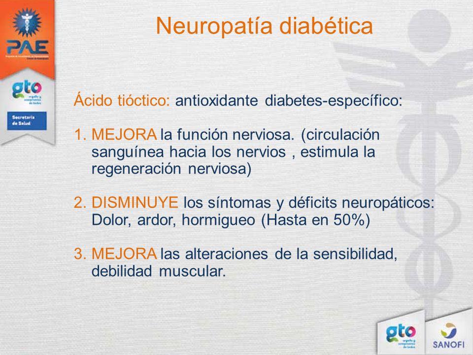 Neuropatía diabética Ácido tióctico: antioxidante diabetes-específico: