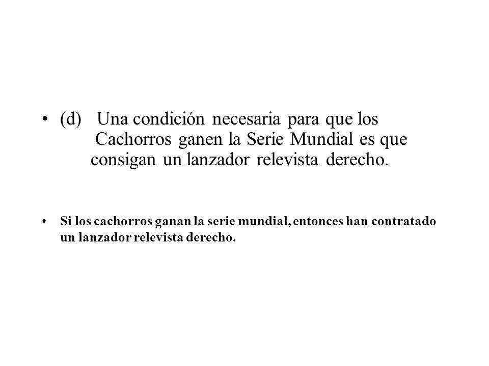 (d) Una condición necesaria para que los