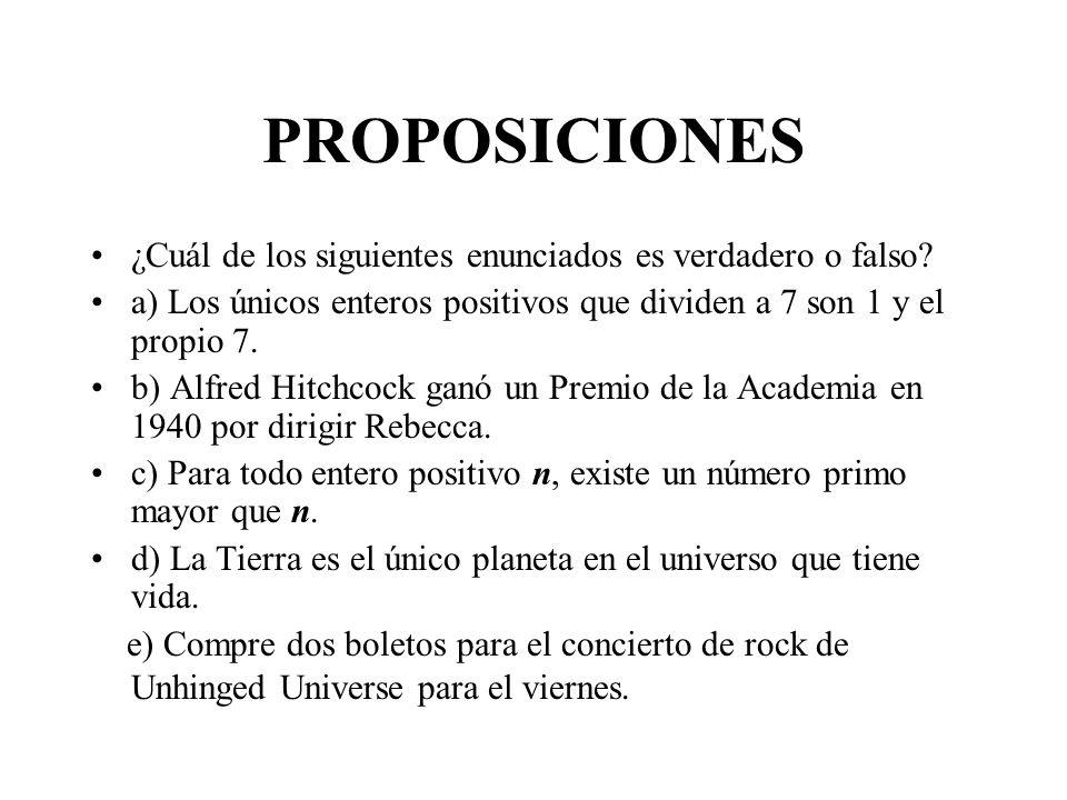 PROPOSICIONES ¿Cuál de los siguientes enunciados es verdadero o falso