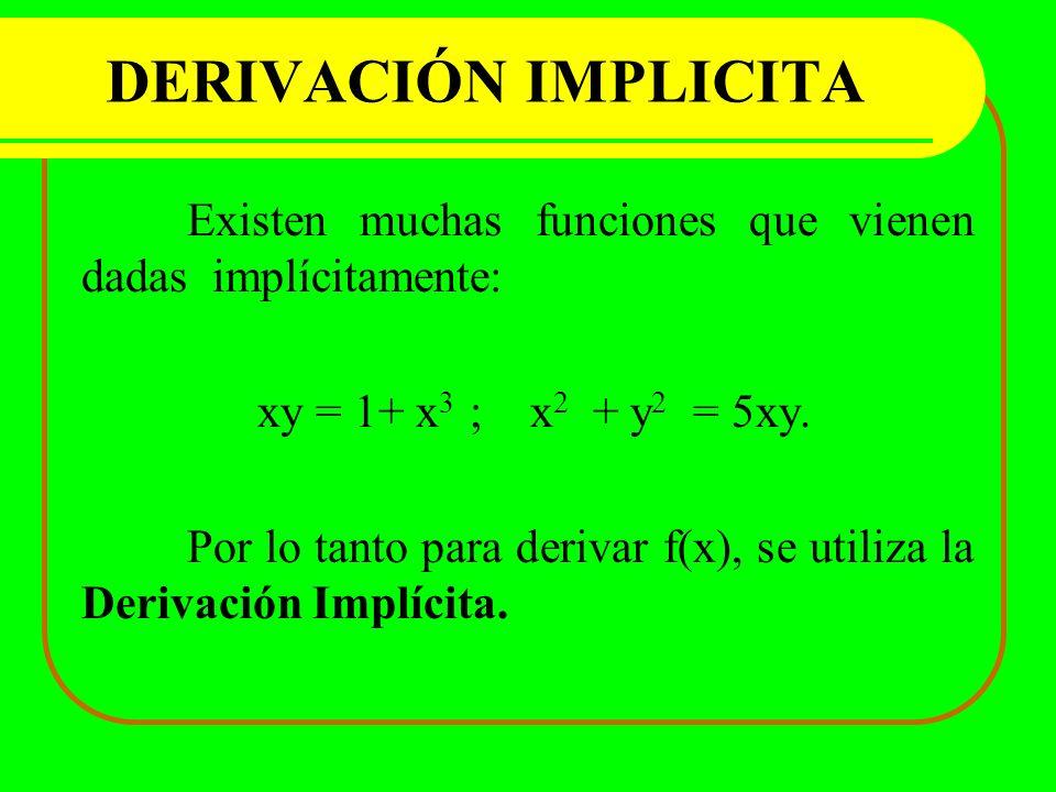 DERIVACIÓN IMPLICITA xy = 1+ x3 ; x2 + y2 = 5xy.
