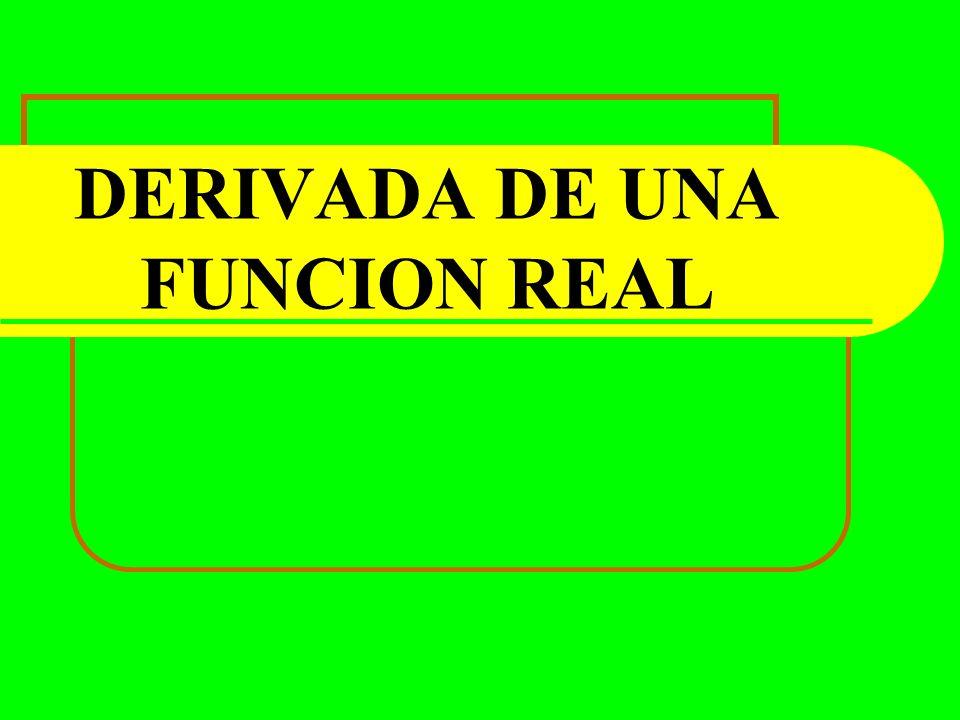 DERIVADA DE UNA FUNCION REAL