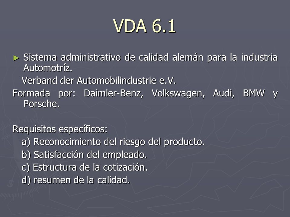 VDA 6.1 Sistema administrativo de calidad alemán para la industria Automotríz. Verband der Automobilindustrie e.V.