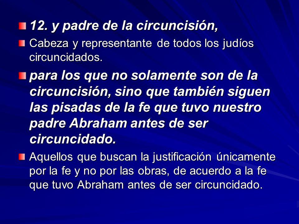 12. y padre de la circuncisión,