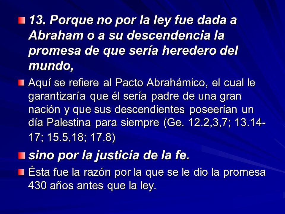 sino por la justicia de la fe.