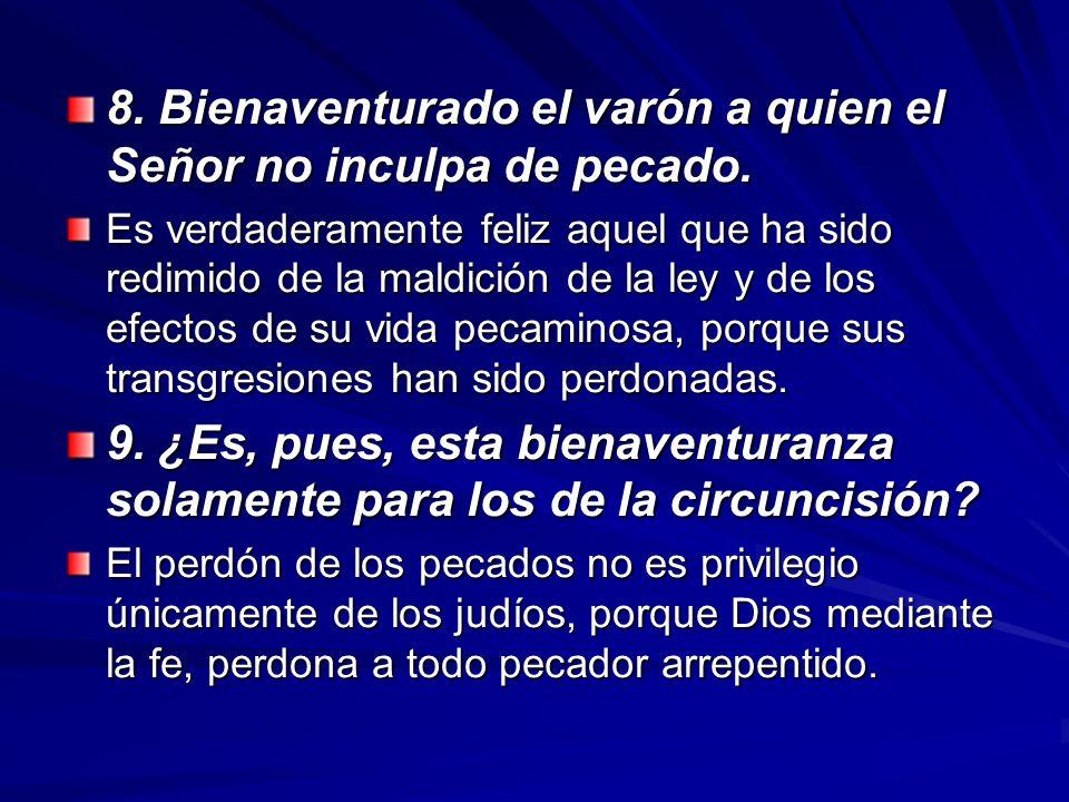 8. Bienaventurado el varón a quien el Señor no inculpa de pecado.