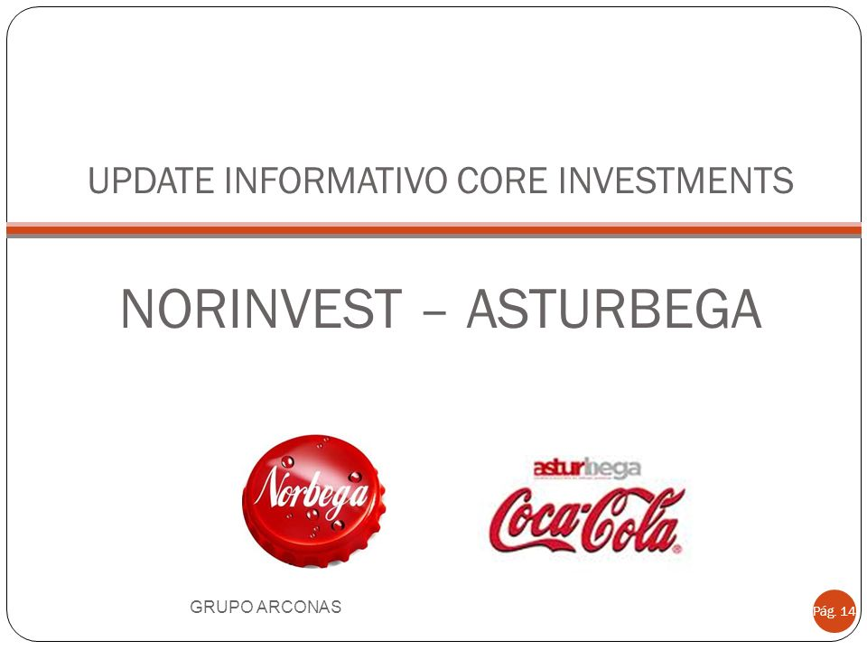 UPDATE INFORMATIVO CORE INVESTMENTS NORINVEST – ASTURBEGA