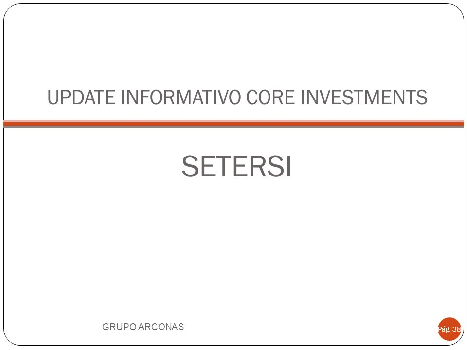 UPDATE INFORMATIVO CORE INVESTMENTS SETERSI