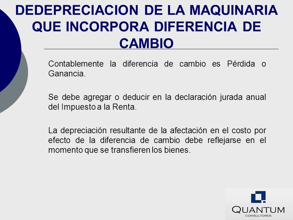 DEDEPRECIACION DE LA MAQUINARIA QUE INCORPORA DIFERENCIA DE CAMBIO