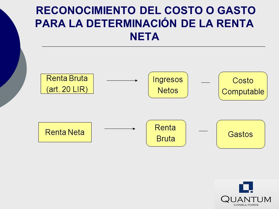 RECONOCIMIENTO DEL COSTO O GASTO PARA LA DETERMINACIÓN DE LA RENTA NETA