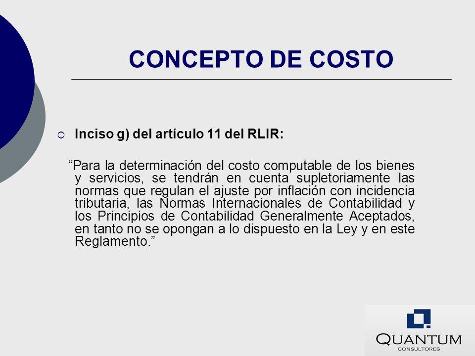 CONCEPTO DE COSTO Inciso g) del artículo 11 del RLIR: