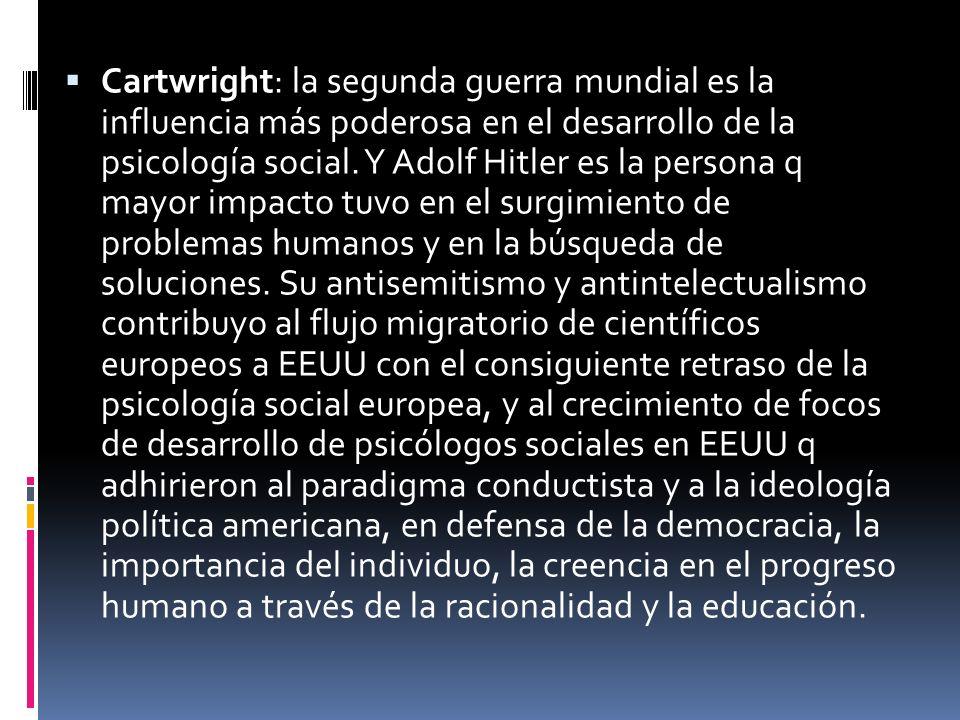 Cartwright: la segunda guerra mundial es la influencia más poderosa en el desarrollo de la psicología social.