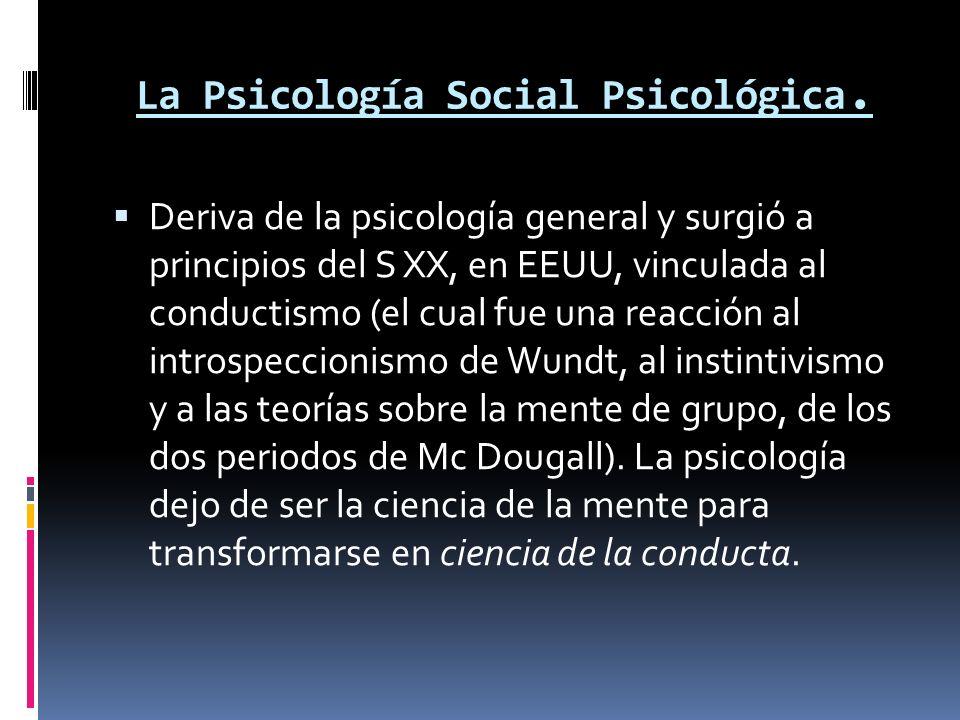 La Psicología Social Psicológica.