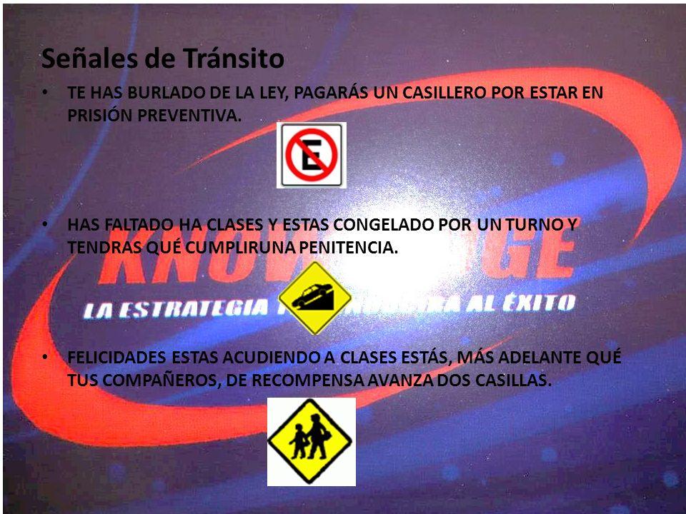 Señales de Tránsito TE HAS BURLADO DE LA LEY, PAGARÁS UN CASILLERO POR ESTAR EN PRISIÓN PREVENTIVA.