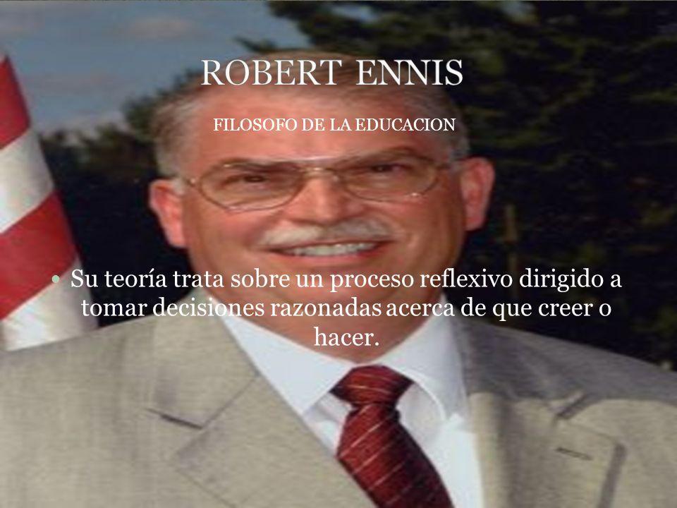 ROBERT ENNIS FILOSOFO DE LA EDUCACION.