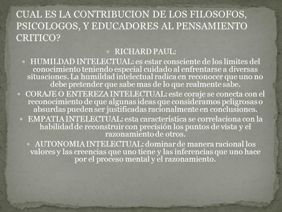 CUAL ES LA CONTRIBUCION DE LOS FILOSOFOS, PSICOLOGOS, Y EDUCADORES AL PENSAMIENTO CRITICO