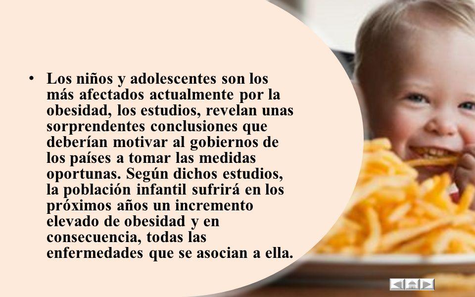 Los niños y adolescentes son los más afectados actualmente por la obesidad, los estudios, revelan unas sorprendentes conclusiones que deberían motivar al gobiernos de los países a tomar las medidas oportunas.