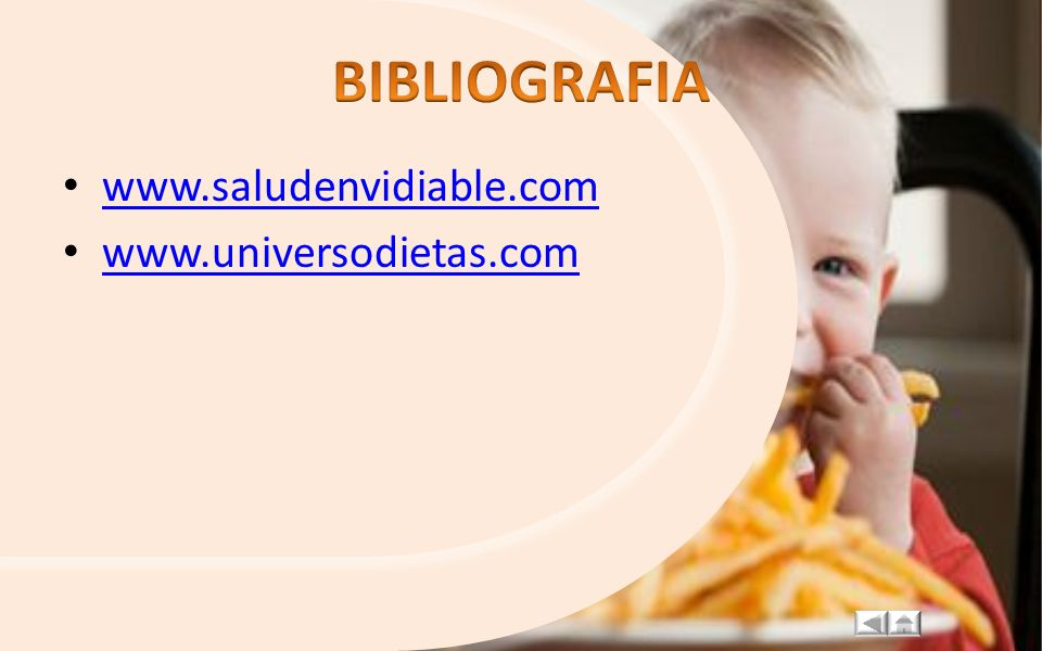 BIBLIOGRAFIA www.saludenvidiable.com www.universodietas.com