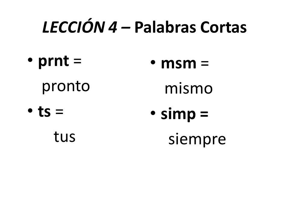 LECCIÓN 4 – Palabras Cortas