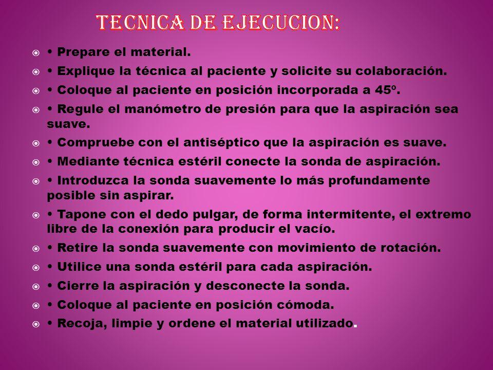 TECNICA DE EJECUCION: • Prepare el material.
