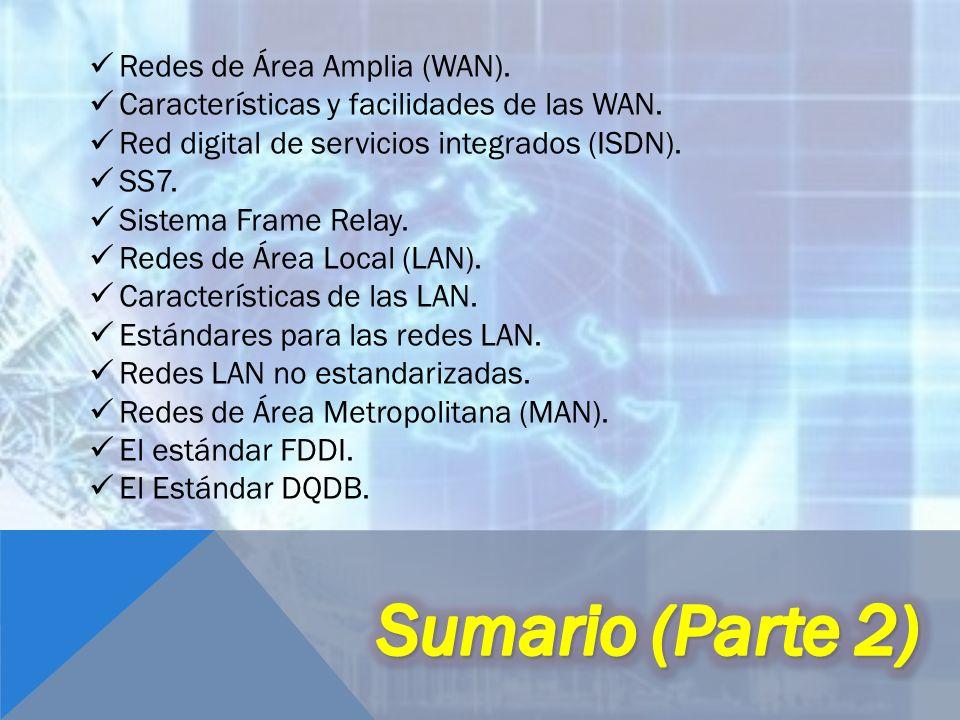 Sumario (Parte 2) Redes de Área Amplia (WAN).