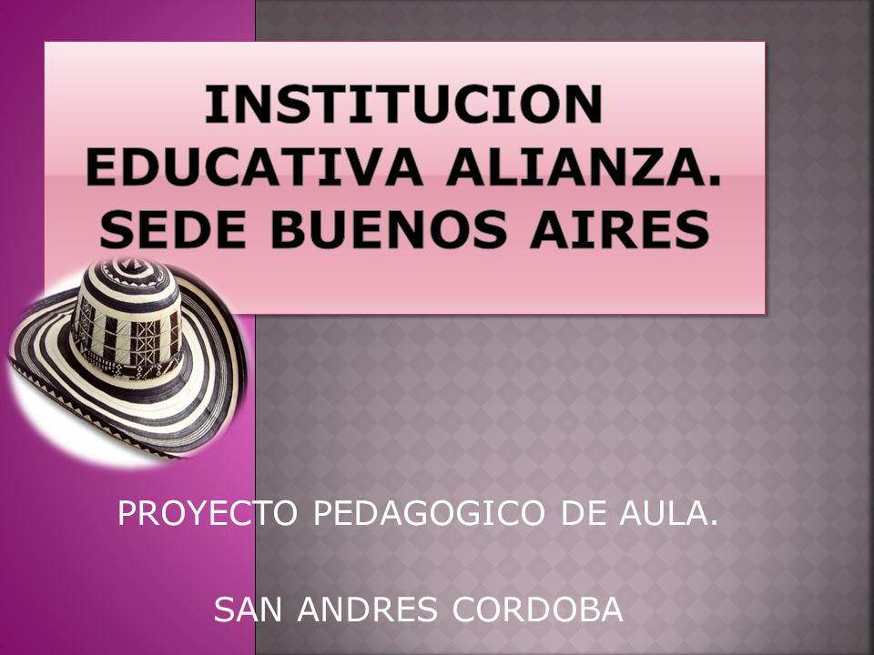 INSTITUCION EDUCATIVA ALIANZA. SEDE BUENOS AIRES