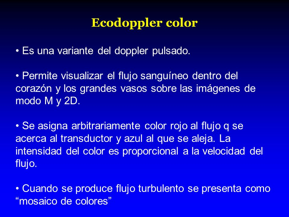 Ecodoppler color Es una variante del doppler pulsado.
