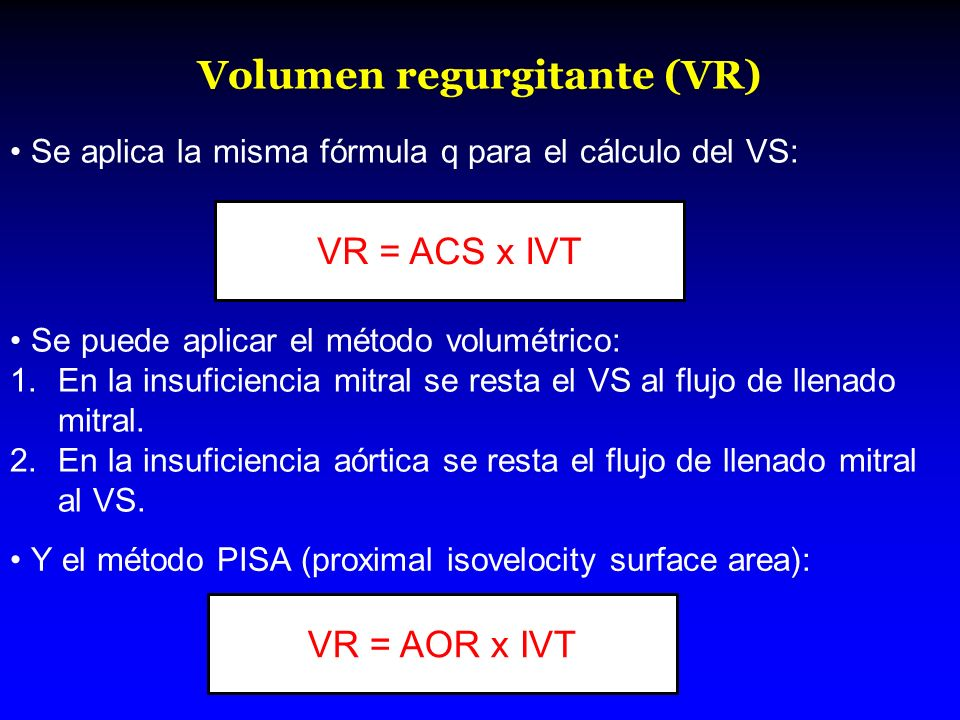 Volumen regurgitante (VR)