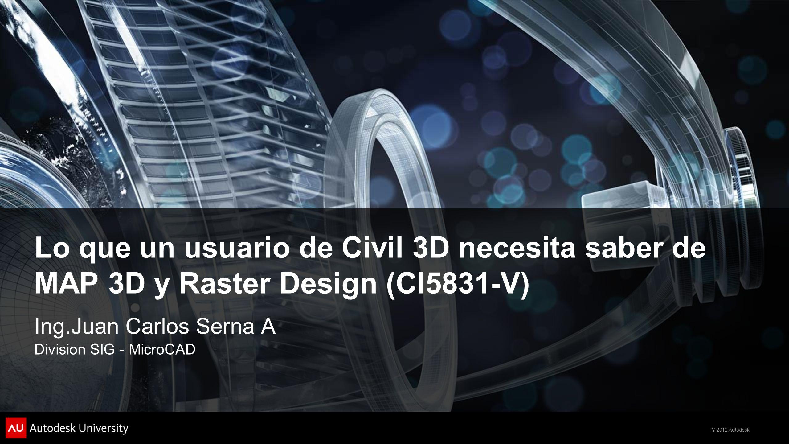 Lo que un usuario de Civil 3D necesita saber de MAP 3D y Raster Design (CI5831-V)